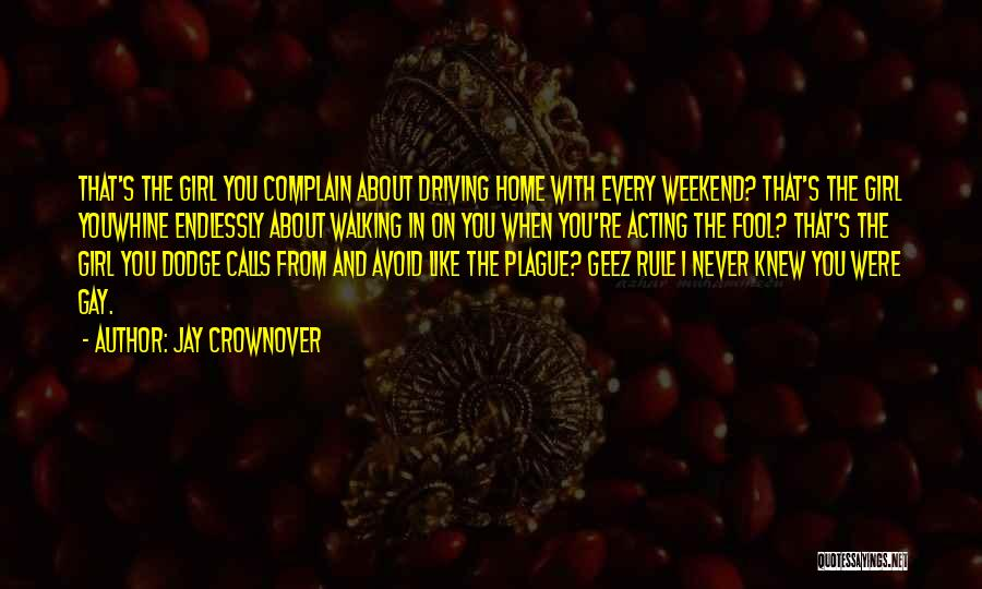 Geez Quotes By Jay Crownover