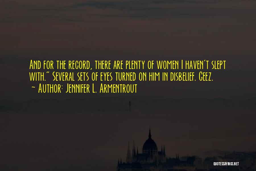 Geez Quotes By Jennifer L. Armentrout