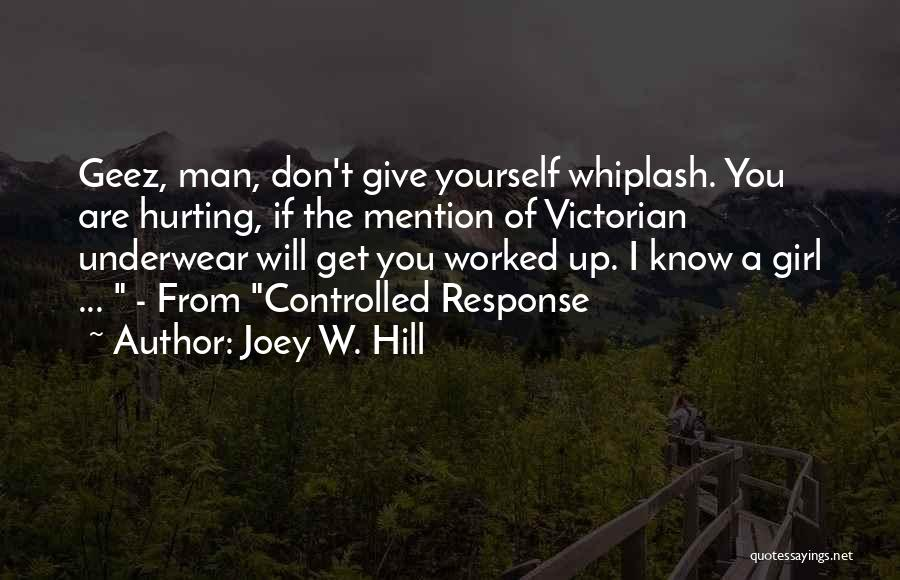 Geez Quotes By Joey W. Hill