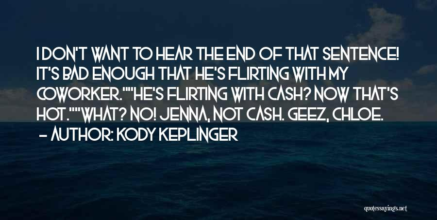 Geez Quotes By Kody Keplinger