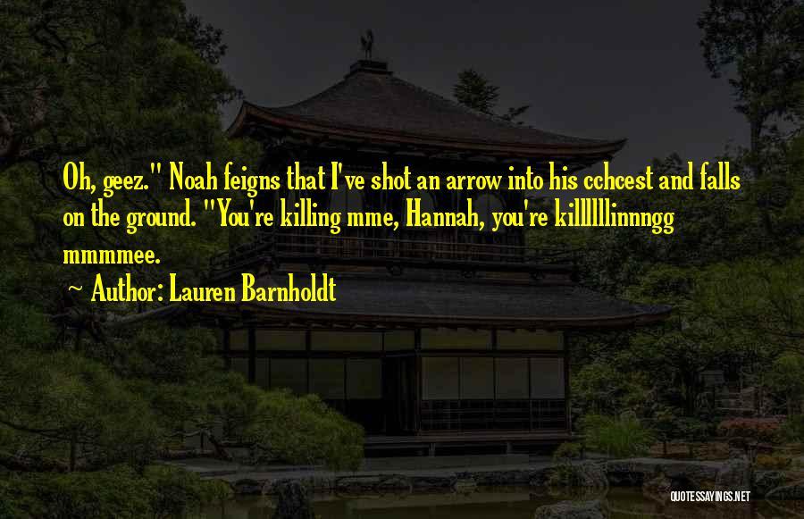 Geez Quotes By Lauren Barnholdt