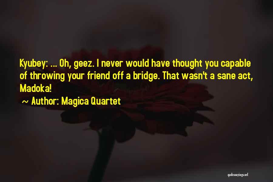 Geez Quotes By Magica Quartet
