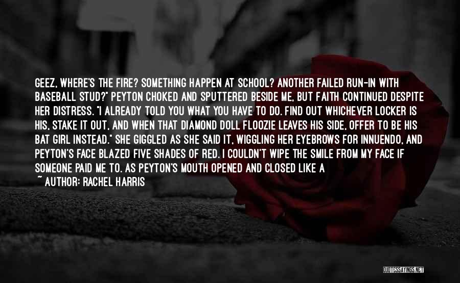 Geez Quotes By Rachel Harris