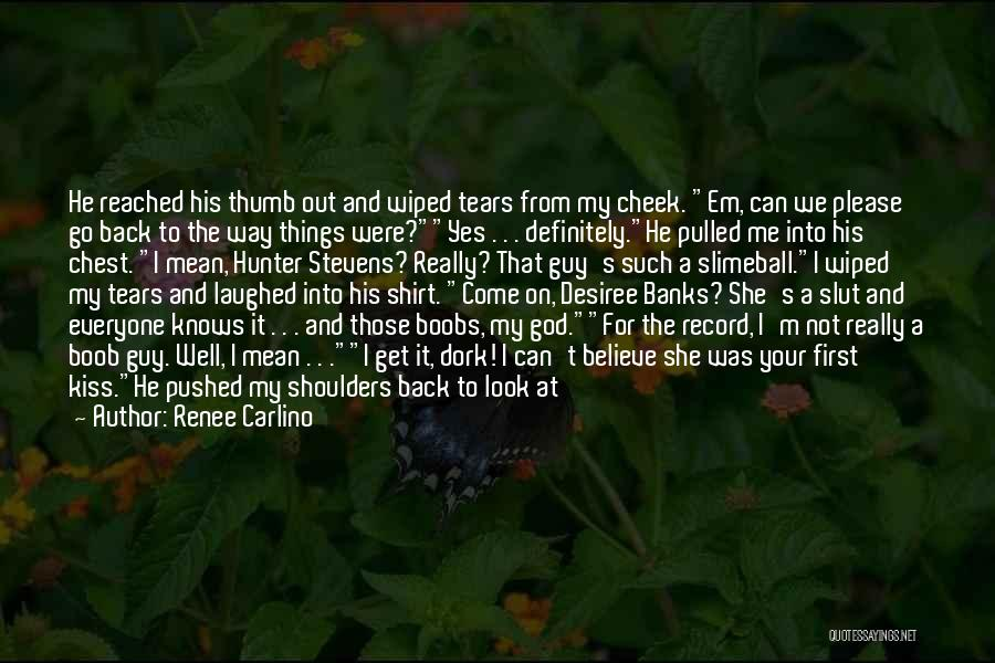 Geez Quotes By Renee Carlino