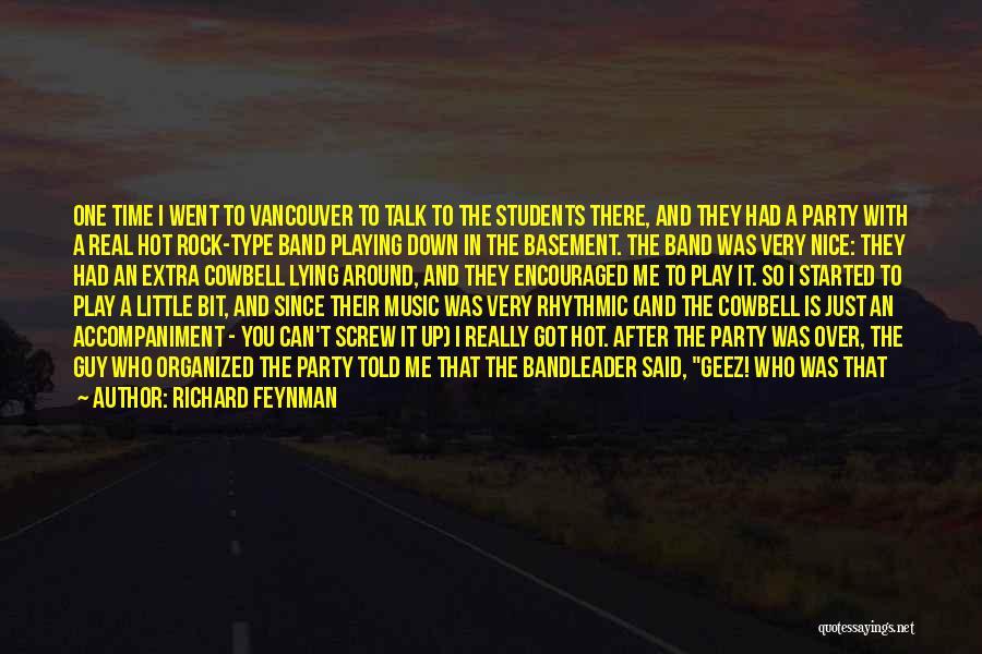Geez Quotes By Richard Feynman