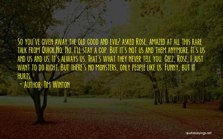 Geez Quotes By Tim Winton