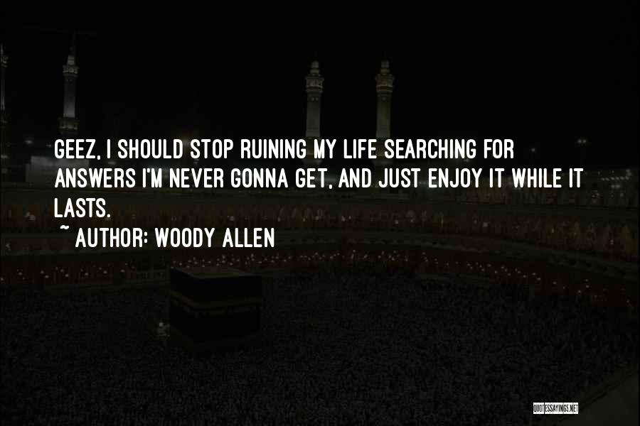 Geez Quotes By Woody Allen