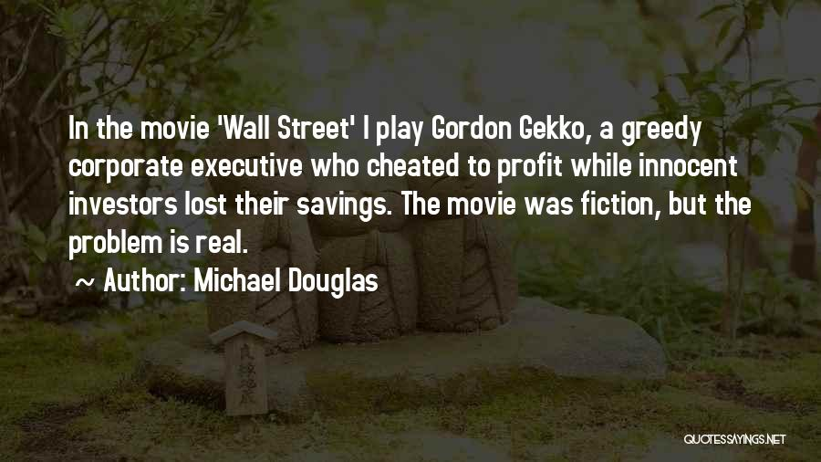 Gekko Gordon Quotes By Michael Douglas