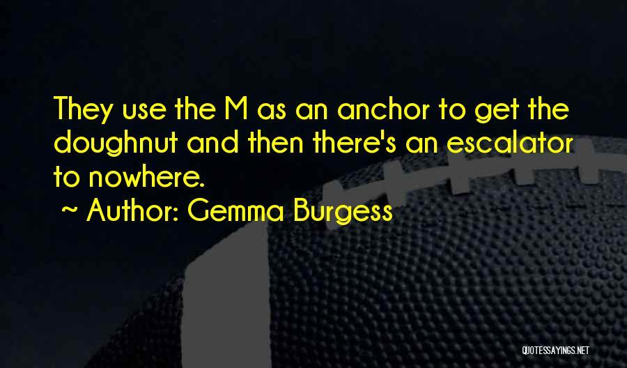 Gemma Burgess Quotes 1626269