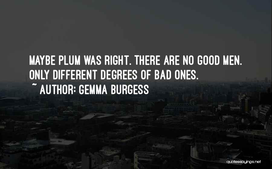 Gemma Burgess Quotes 711534