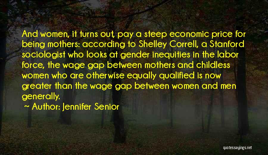 Gender Gap Quotes By Jennifer Senior