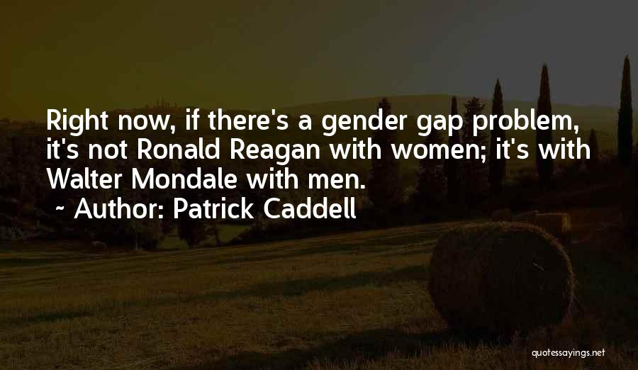 Gender Gap Quotes By Patrick Caddell