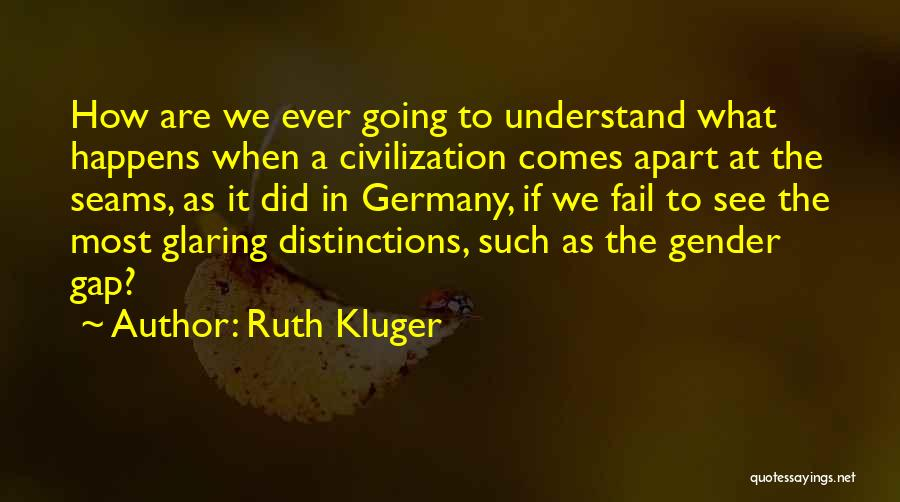 Gender Gap Quotes By Ruth Kluger