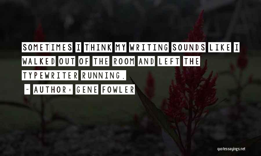 Gene Fowler Quotes 1050309