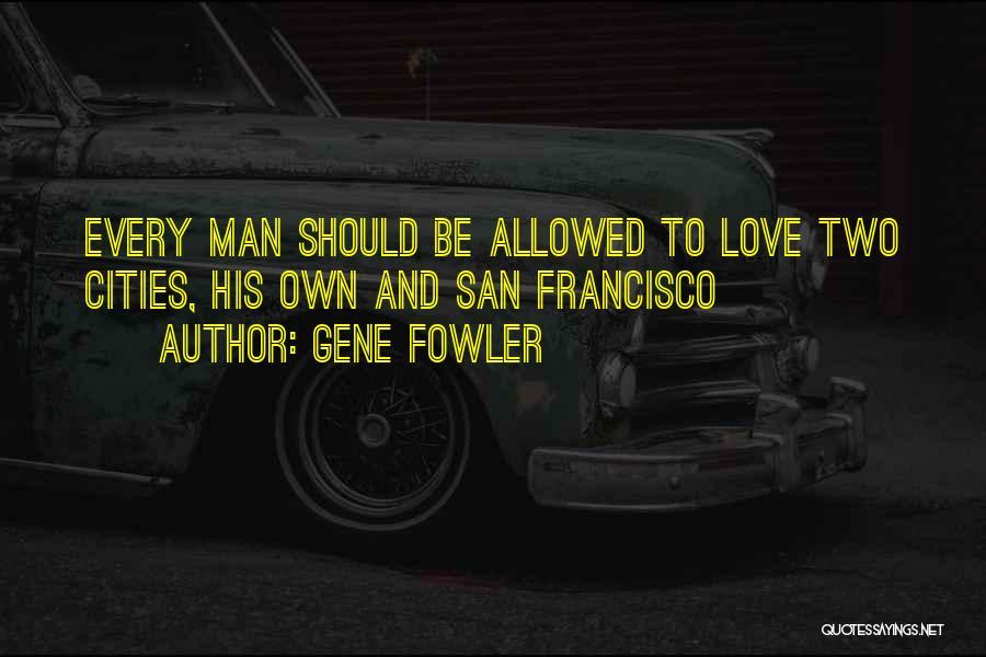 Gene Fowler Quotes 1295010
