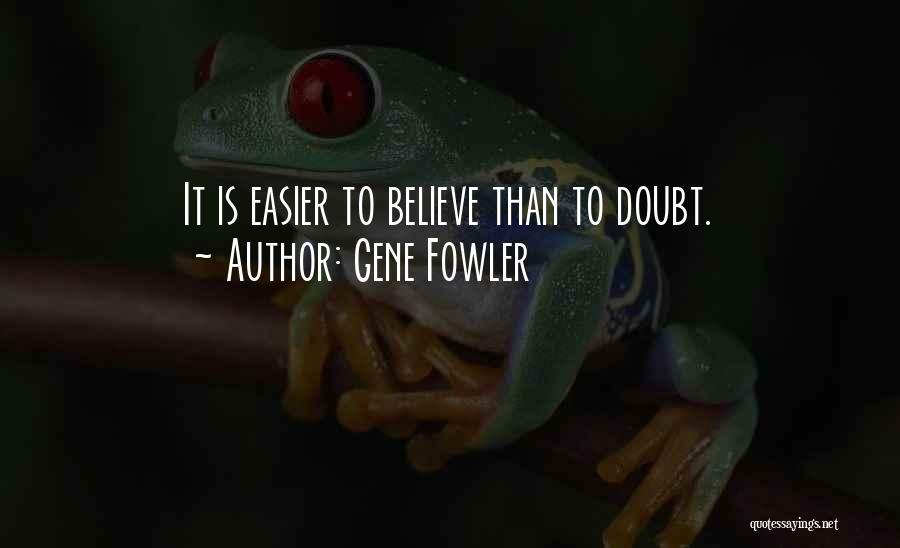 Gene Fowler Quotes 1304001