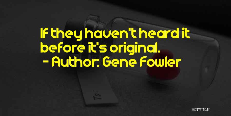 Gene Fowler Quotes 154210