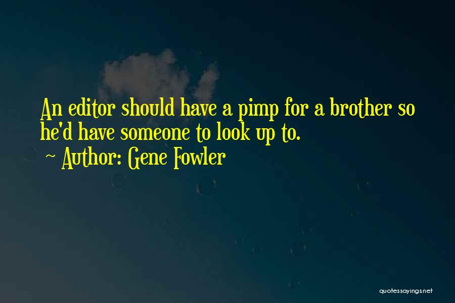 Gene Fowler Quotes 1591556