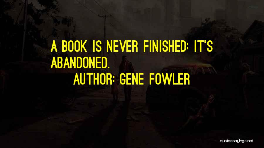 Gene Fowler Quotes 470140