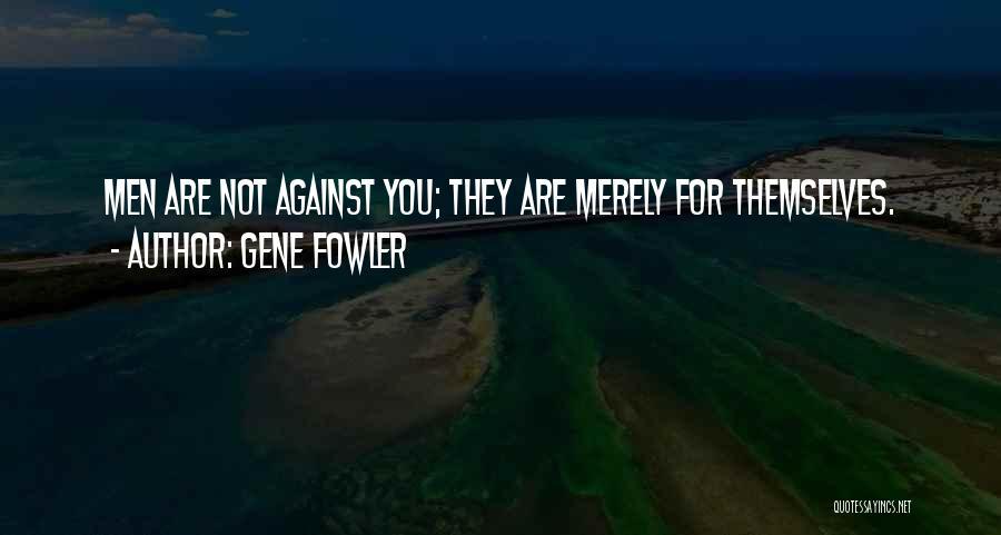 Gene Fowler Quotes 713287