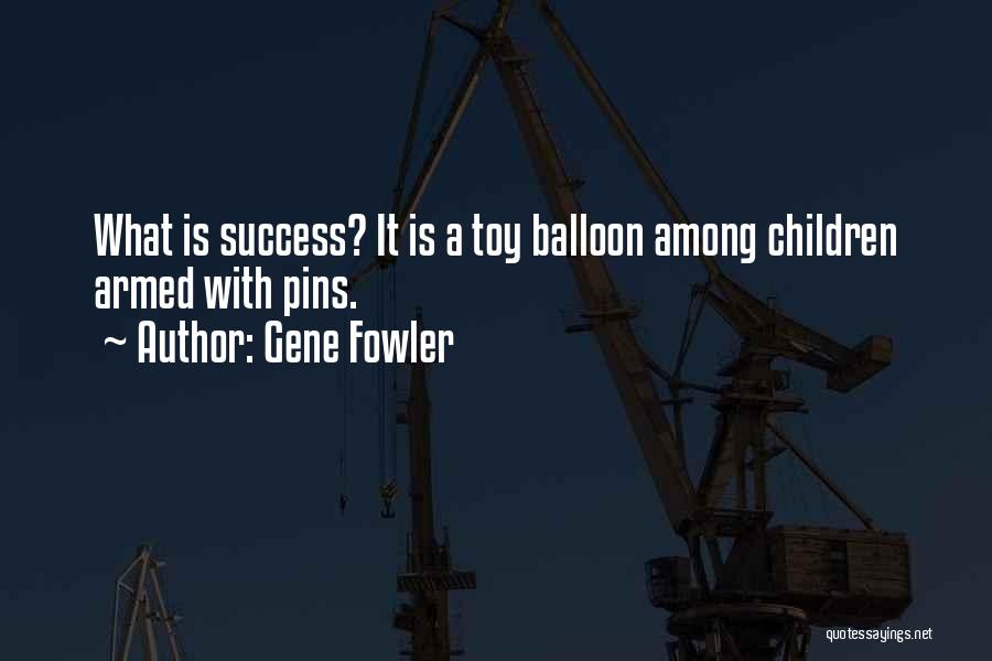 Gene Fowler Quotes 792577