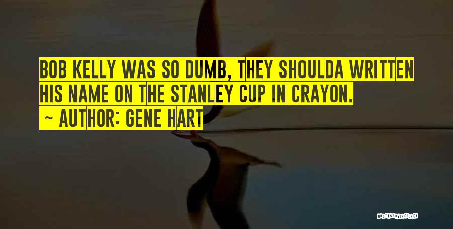 Gene Hart Quotes 2158803