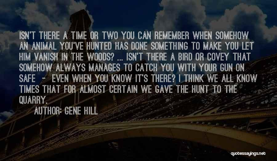 Gene Hill Quotes 1662152