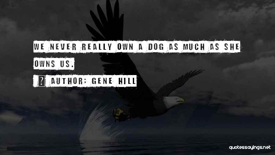 Gene Hill Quotes 2147556