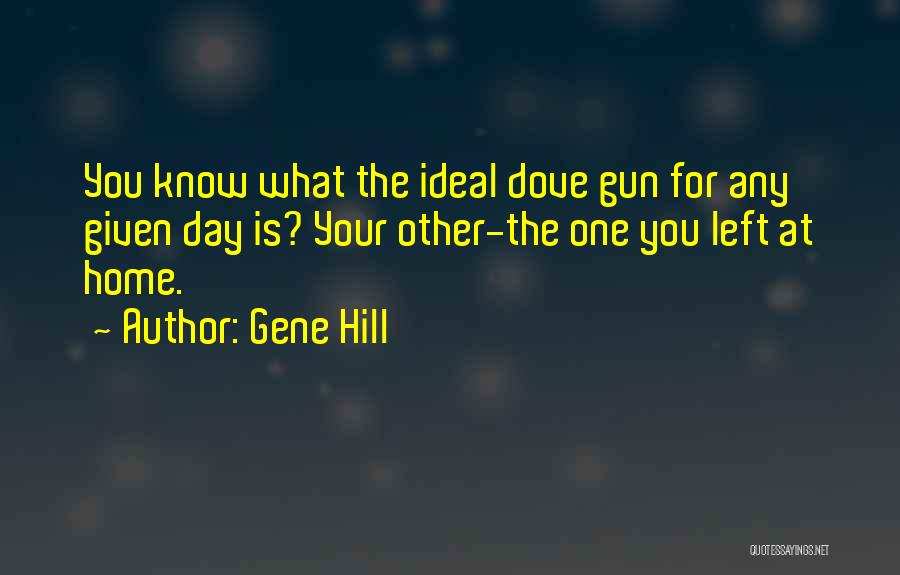 Gene Hill Quotes 363179
