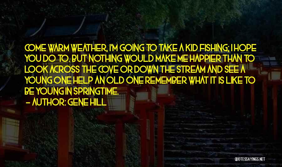 Gene Hill Quotes 750553