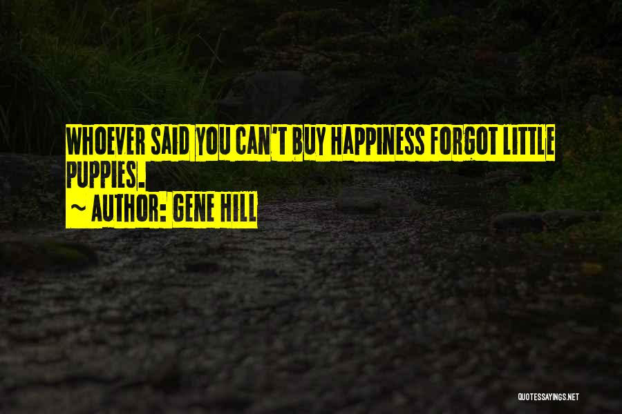 Gene Hill Quotes 976393
