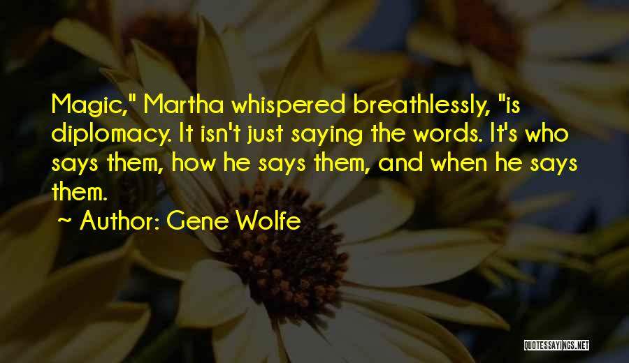 Gene Wolfe Quotes 1305059
