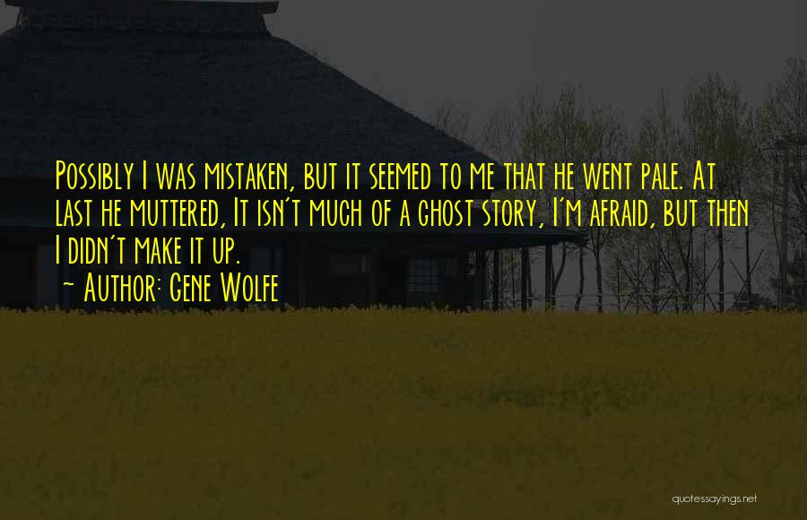 Gene Wolfe Quotes 148041