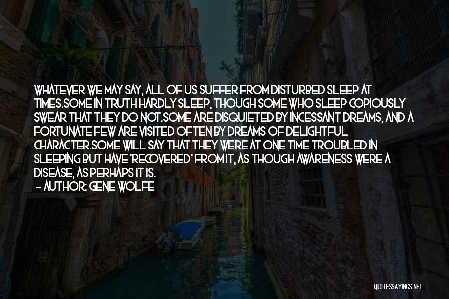 Gene Wolfe Quotes 1528992