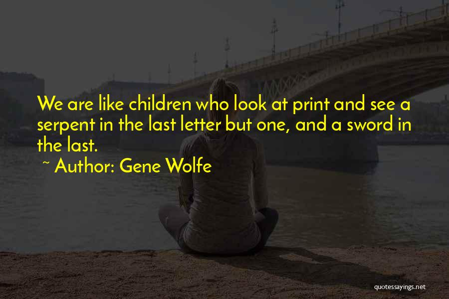 Gene Wolfe Quotes 1865373