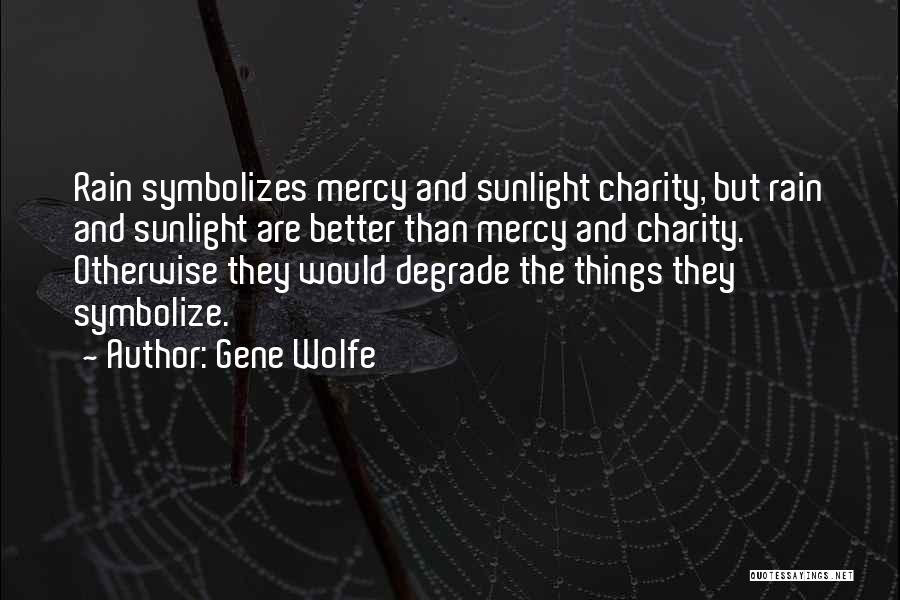 Gene Wolfe Quotes 1899454