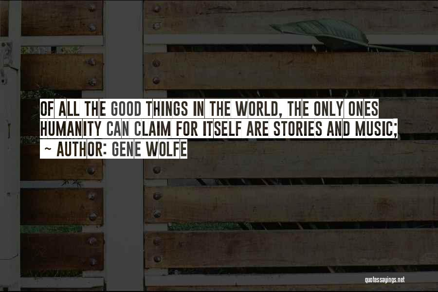 Gene Wolfe Quotes 2249938