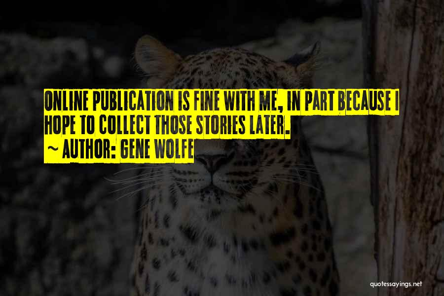 Gene Wolfe Quotes 285805