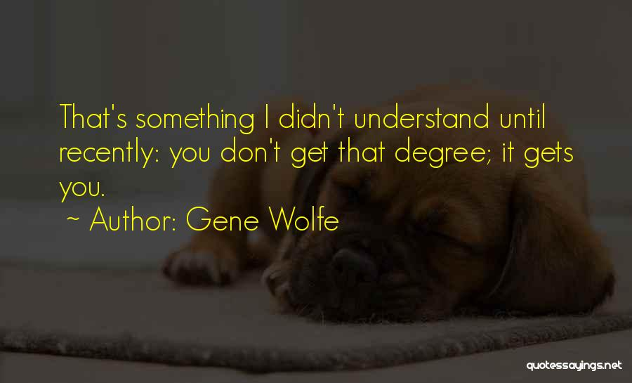 Gene Wolfe Quotes 405505