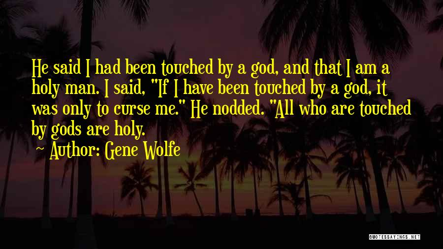 Gene Wolfe Quotes 611389