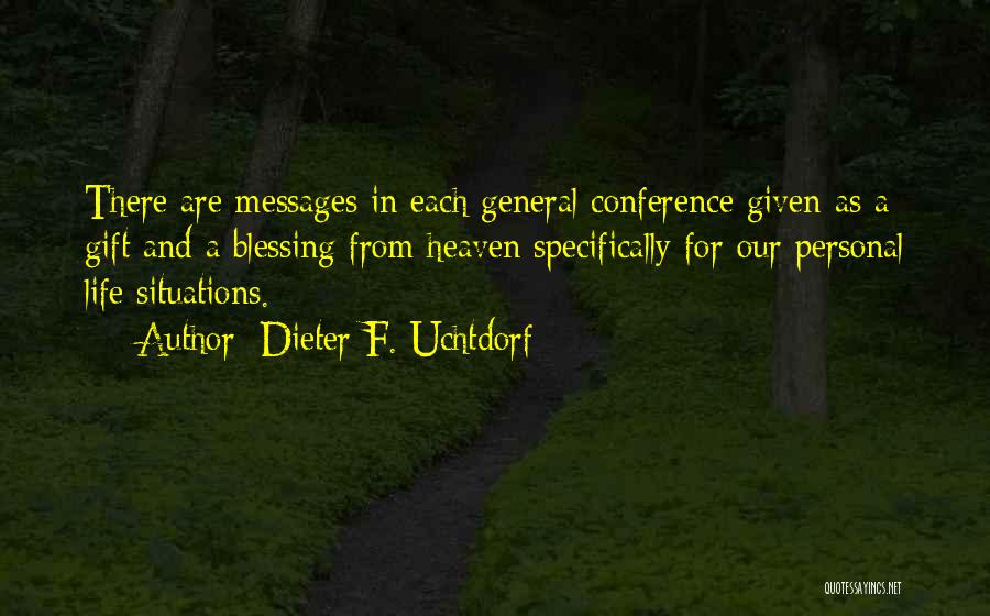 General Conference Quotes By Dieter F. Uchtdorf