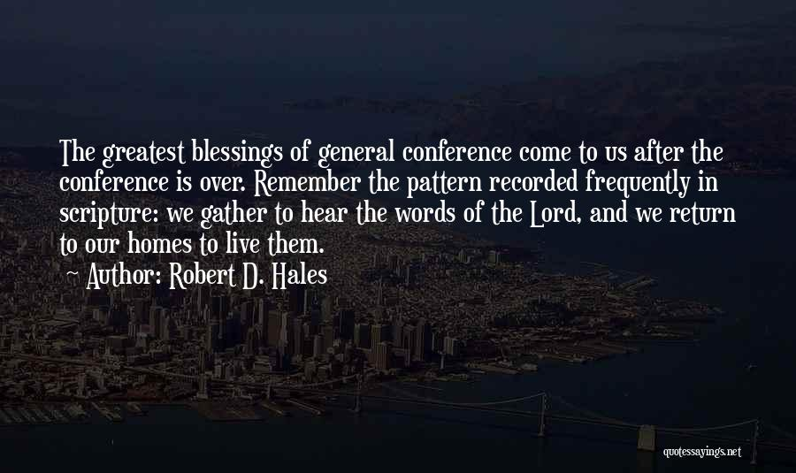 General Conference Quotes By Robert D. Hales