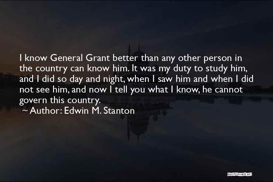 General Grant's Quotes By Edwin M. Stanton