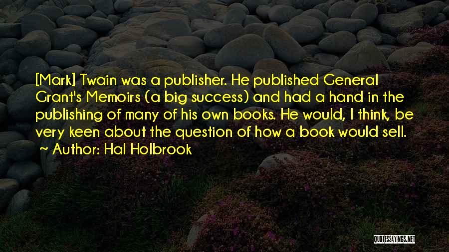 General Grant's Quotes By Hal Holbrook