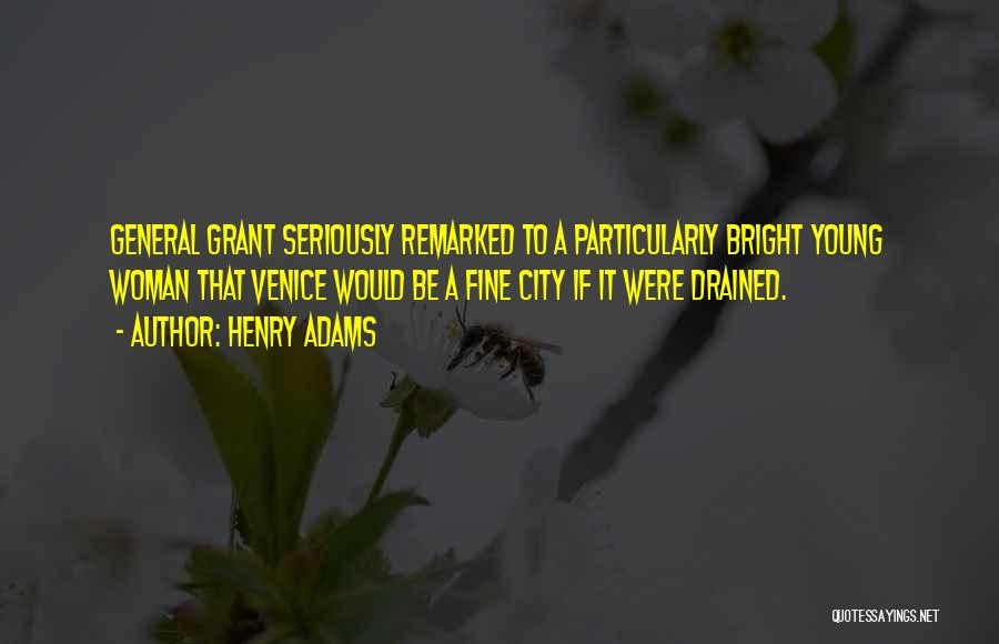 General Grant's Quotes By Henry Adams