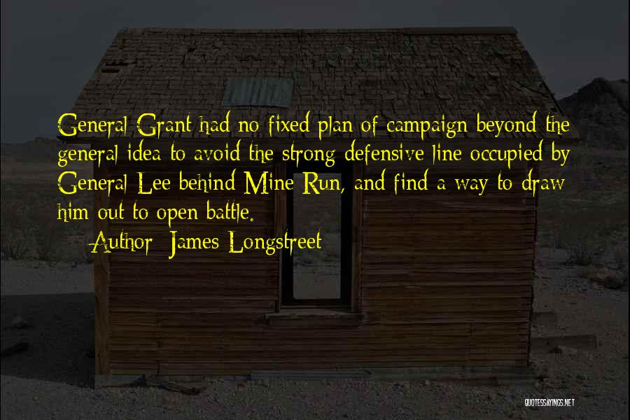 General Grant's Quotes By James Longstreet