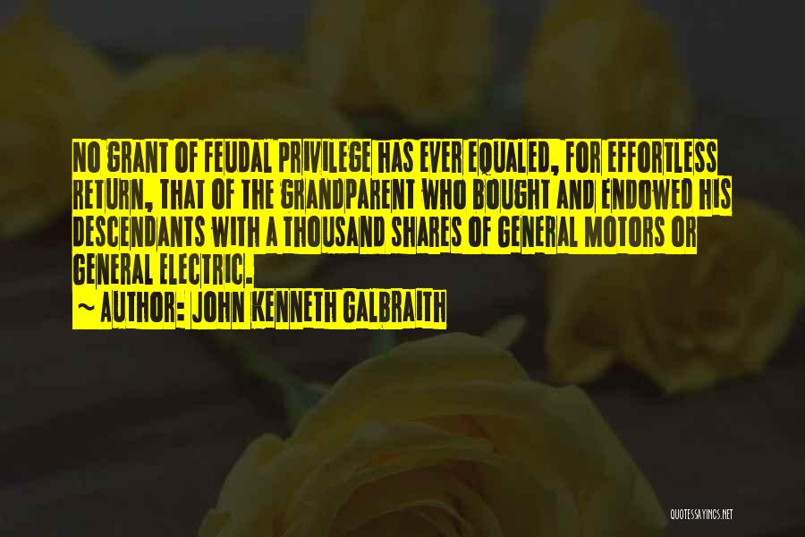 General Grant's Quotes By John Kenneth Galbraith