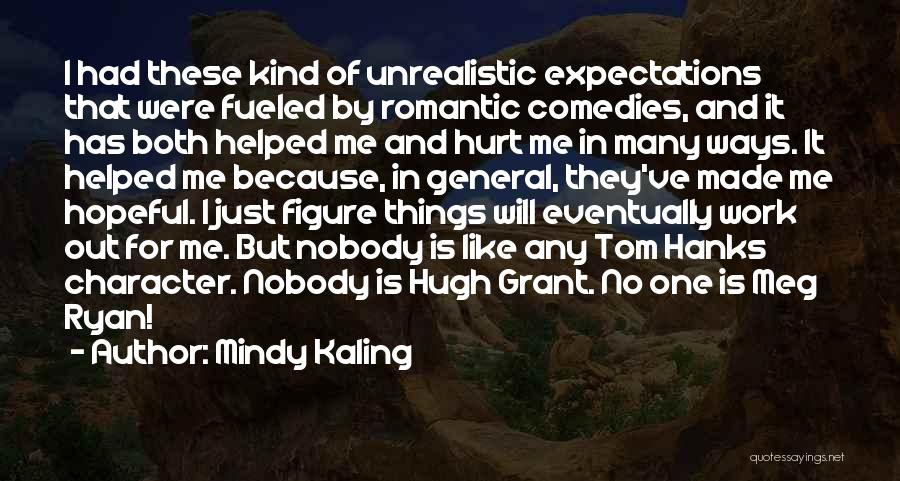 General Grant's Quotes By Mindy Kaling