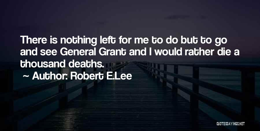 General Grant's Quotes By Robert E.Lee