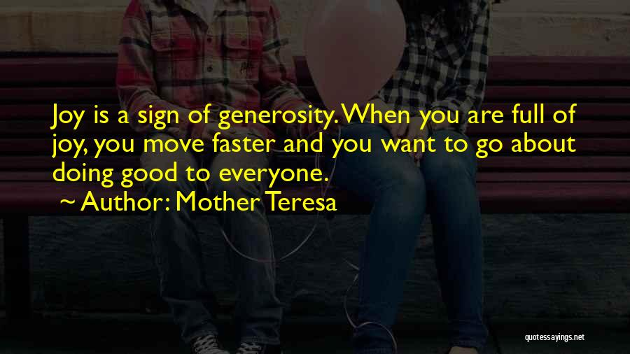 Generosity Mother Teresa Quotes By Mother Teresa